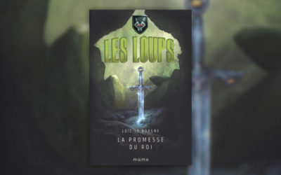 Loïc Le Borgne, Les Loups – La Promesse du roi