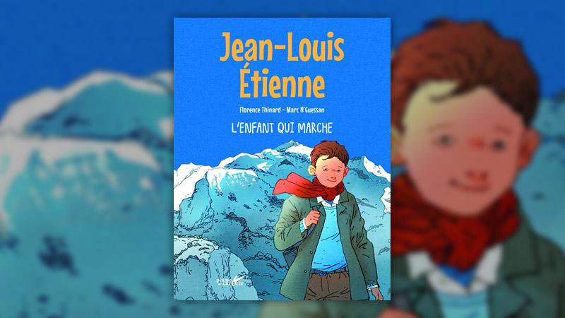 Jean‐Louis Etienne et Florence Thinard, L'enfant qui marche