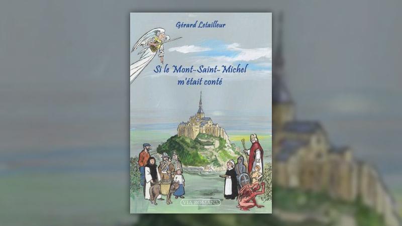 Gérard Letailleur, Si le Mont‐Saint‐Michel m'était conté