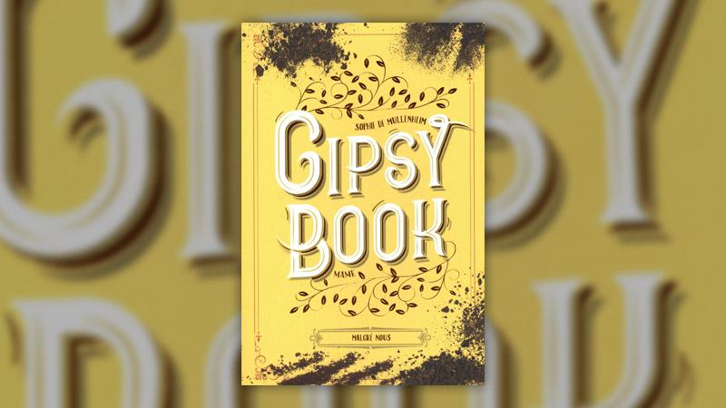 Sophie de Mullenheim, Gipsy Book 3, Malgré nous