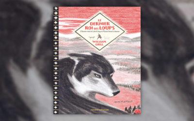 William Grill, Le dernier roi des loups