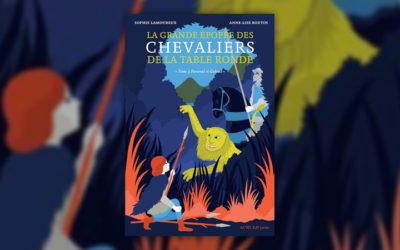 Sophie Lamoureux, La Grande Epopée des chevaliers de la Table ronde, tome 3: Perceval et Galaad