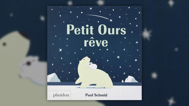 Paul Schmid, Petit Ours rêve