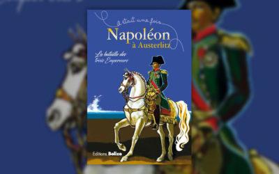 Laurent Bègue, Napoléon à Austerlitz, La bataille des trois empereurs