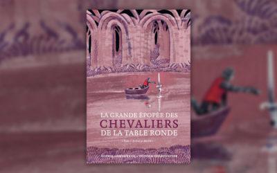 Sophie Lamoureux, La Grande Epopée des chevaliers de la Table ronde, tome 1: Arthur et Merlin