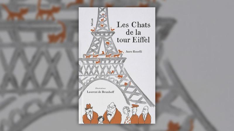 Auro Roselli et Laurent de Brunhoff, Les Chats de la tour Eiffel
