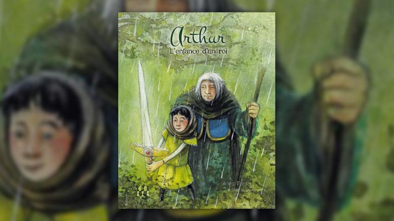 Anne Ferrier, Arthur, l'enfance d'un roi