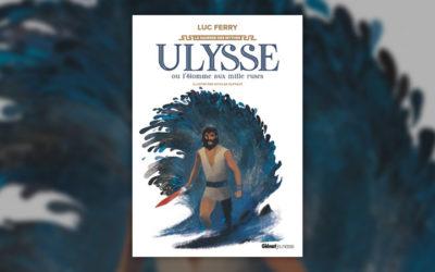 Luc Ferry, Ulysse ou l'homme aux mille ruses