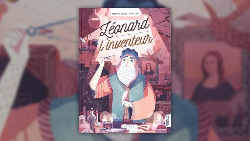 Bénédicte Boucays, Léonard l'inventeur