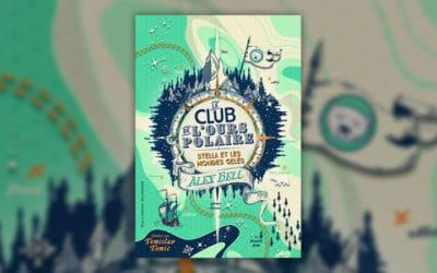 Alex Bell, Le Club de l'Ours Polaire, Stella et les mondes gelés (t 1)