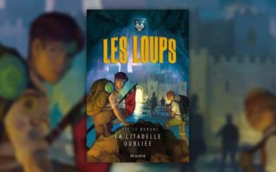Loïc Le Borgne, Les Loups, La Citadelle oubliée