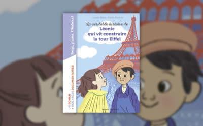 Juliette Mellon‐Poline, La véritable histoire de Léonie qui vit construire la Tour Eiffel