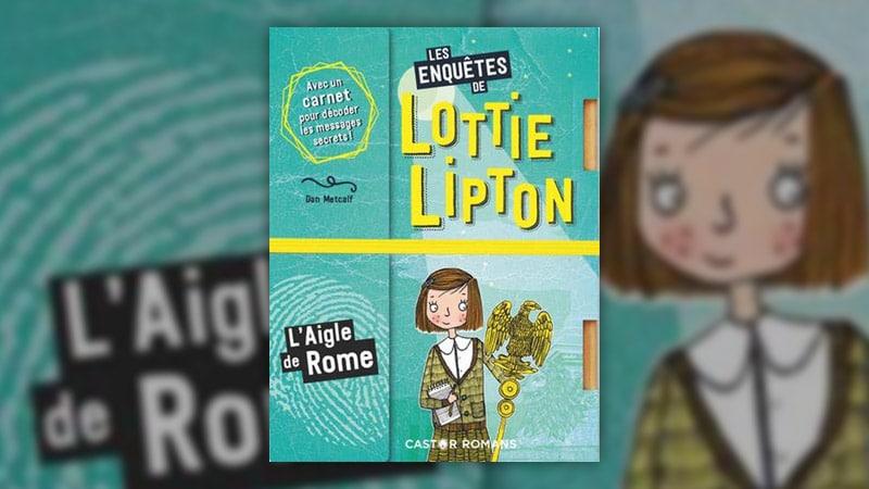 Dan Metcalf, Les enquêtes de Lottie Lipton – L'Aigle de Rome