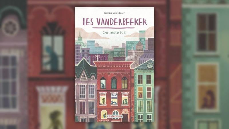 Karina Yan Glaser, Les Vanderbeeker, On reste ici! (tome 1)