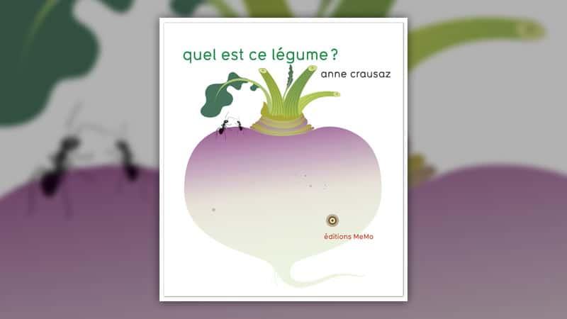 Anne Crausaz, Quel est ce légume?