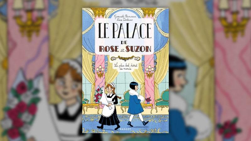 Gwenaële Barussaud, Le palace de Rose et Suzon, le plus bel hôtel du monde