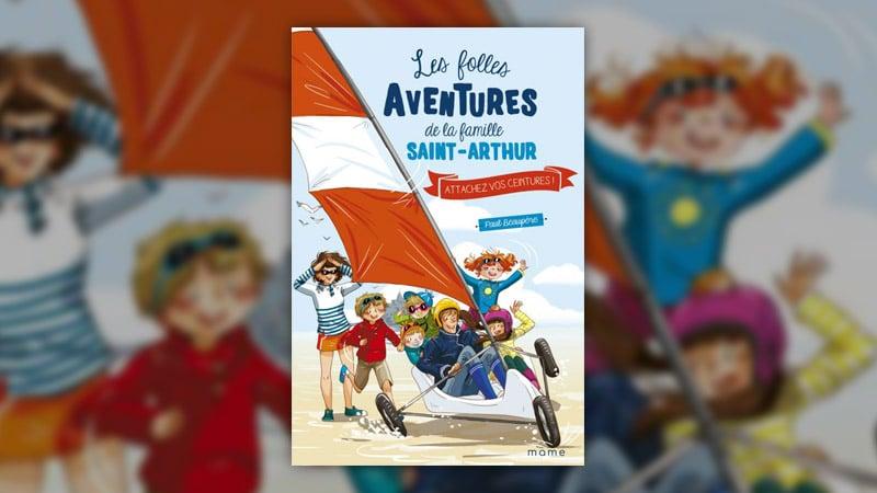 Paul Beaupère, Les folles aventures de la famille Saint-Arthur, Attachez vos ceintures (tome 8)