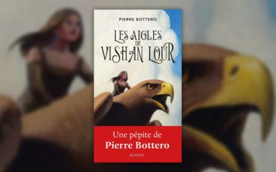 Pierre Bottero, Les aigles de Vishan Lour