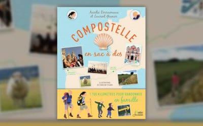 Aurélie Derreumaux et Laurent Granier, Compostelle en sac à dos: 1700 kilomètres pour randonner en famille