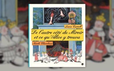 Lewis Carroll, De l'autre côté du miroir et ce qu'Alice y trouva