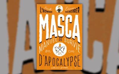 Erik L'Homme, MASCA, Manuel de survie en cas d'apocalypse