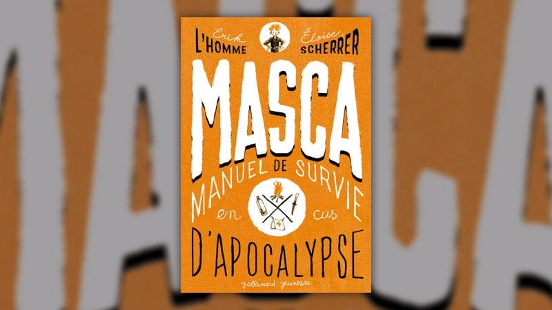 """Erik L'Homme, <span class=""""caps"""">MASCA</span>, Manuel de survie en cas d'apocalypse"""