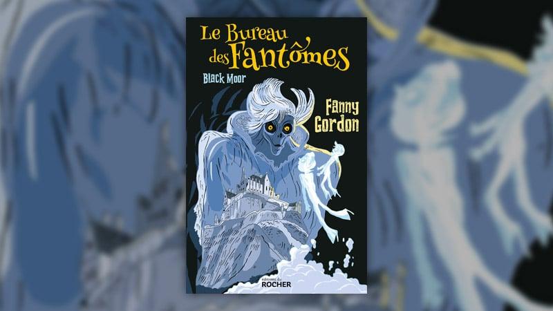Fanny Gordon, Le Bureau des Fantômes – Black Moor