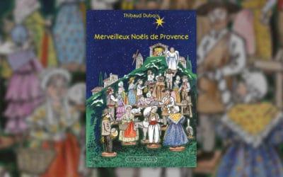 Thibaud Dubois, Merveilleux Noëls de Provence