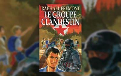 Raphaël Frémont, Le Groupe clandestin