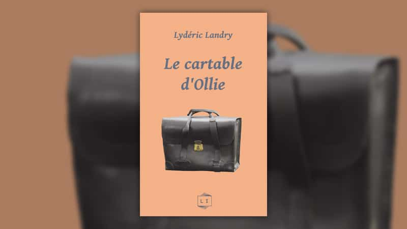 Lydéric Landry, Le cartable d'Ollie