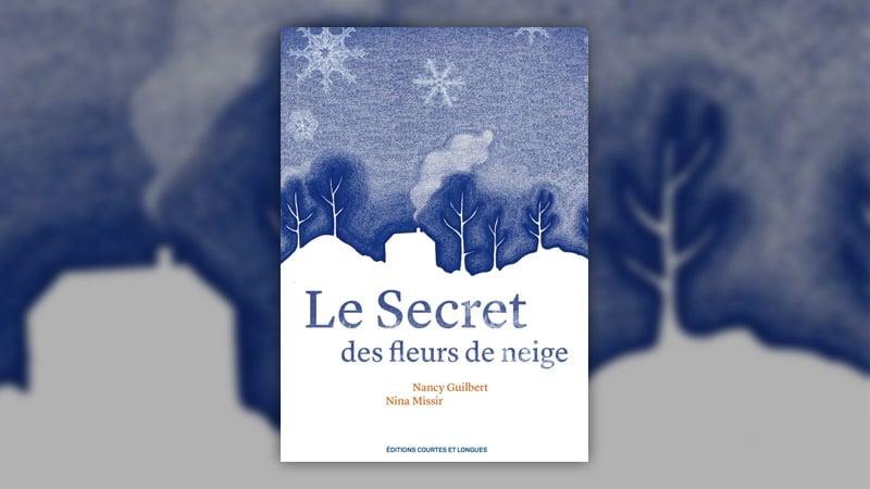 Nancy Guilbert, Le secret des fleurs de neige