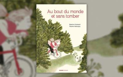 Béatrice Fontanel, Au bout du monde et sans tomber