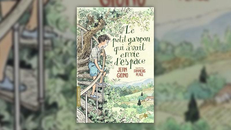 Jean Giono, Le petit garçon qui avait envie d'espace