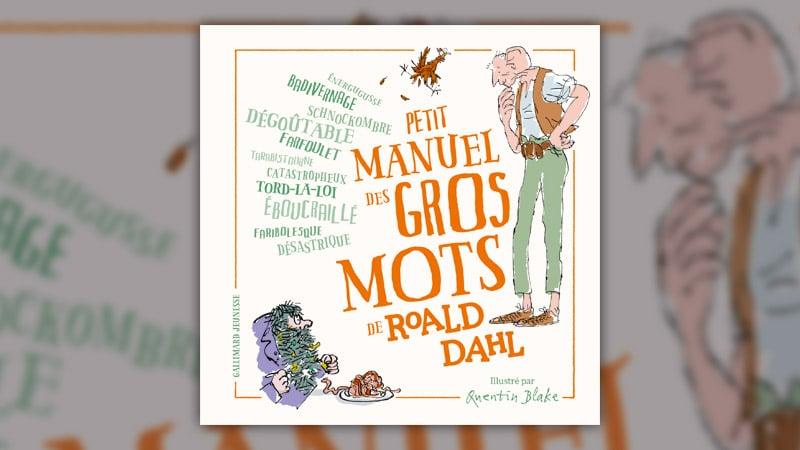 Roald Dahl, Petit Manuel des gros mots de Roald Dahl
