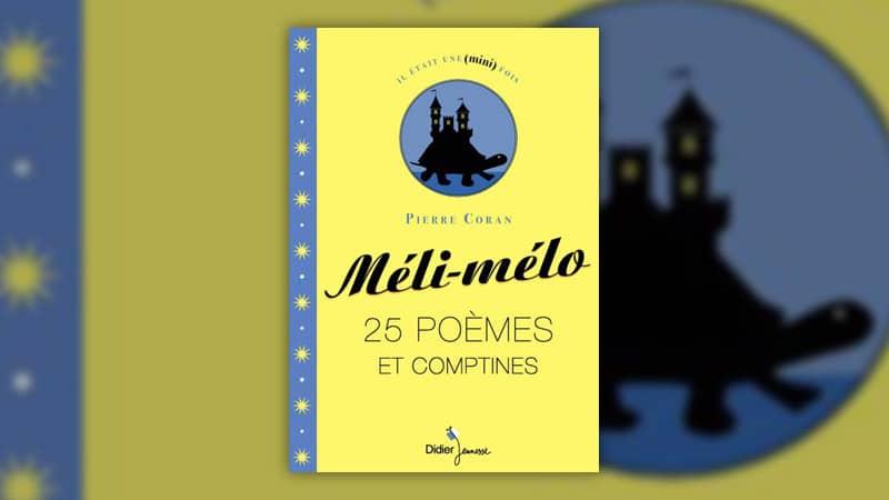 Pierre Coran, Méli-mélo, 25 poèmes et comptines