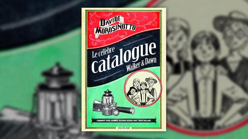 Davide Morosinotto, Le célèbre catalogue Walker & Dawn