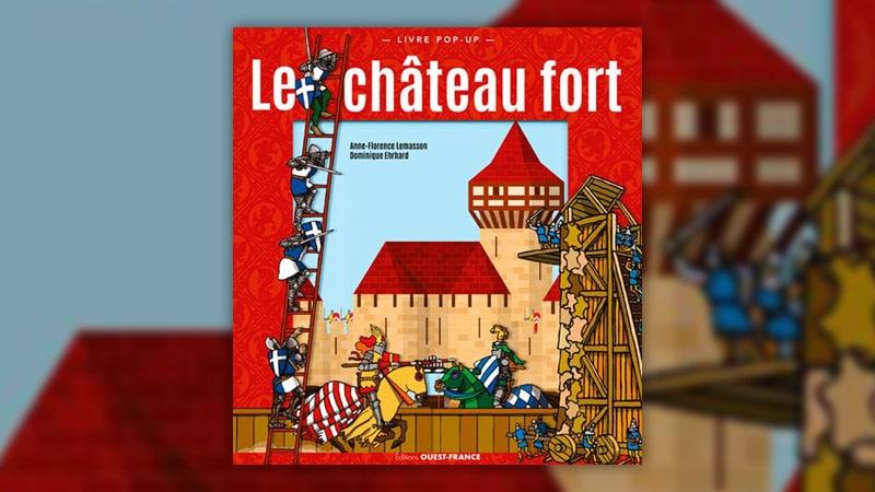 Anne-Florence Lemasson, Le Château fort, livre pop-up