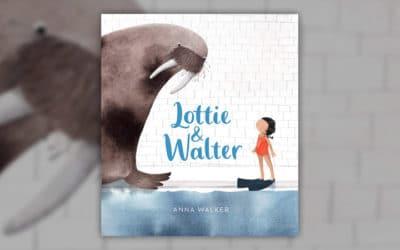 Anna Walker, Lottie & Walter