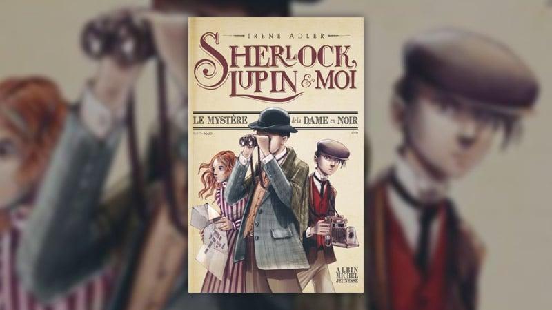 Irène Adler, Sherlock, Lupin et moi