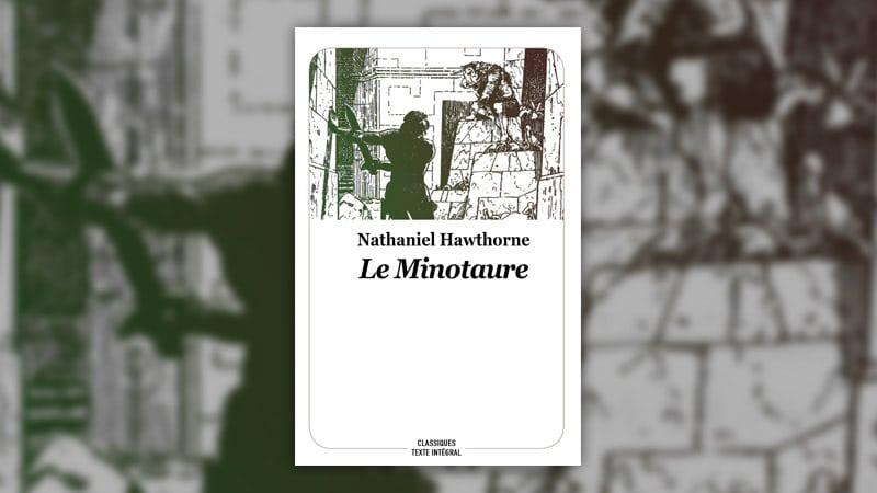 Nathaniel Hawthorne, Le Minotaure