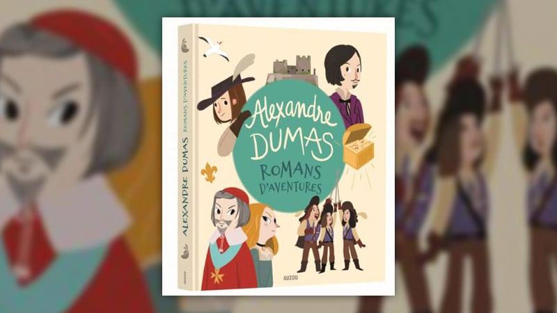 Alexandre Dumas (d'après), Romans d'aventures