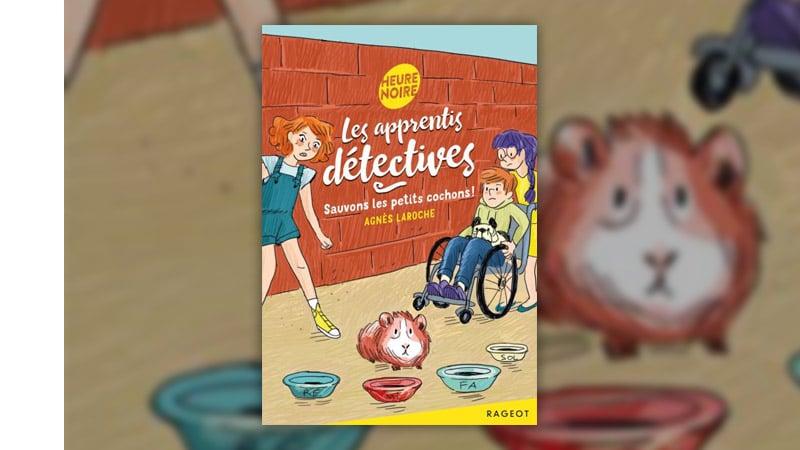 Agnès Laroche, Les apprentis détectives – Sauvons les petits cochons!
