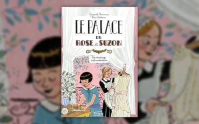 Gwenaële Barussaud, Le palace de Rose et Suzon – Un mariage extraordinaire