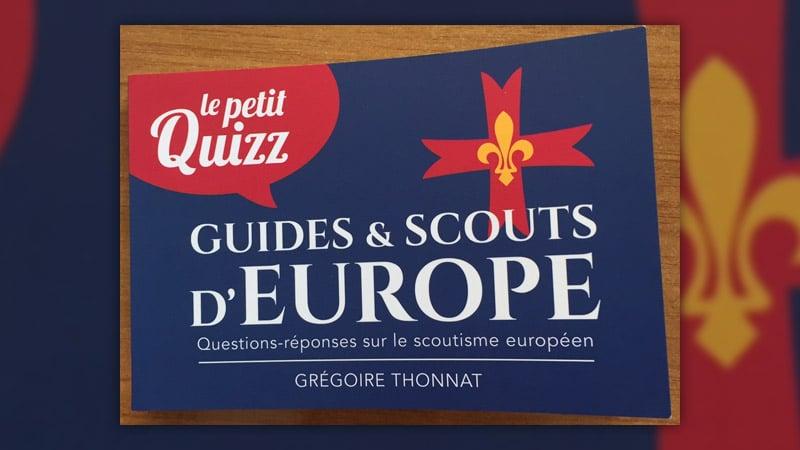 Grégoire Thonnat, Guides et scouts d'Europe, le petit Quizz