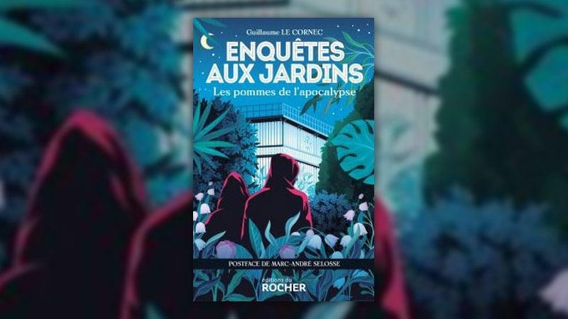 Guillaume Le Cornec, Enquêtes aux jardins – Les pommes de l'apocalypse