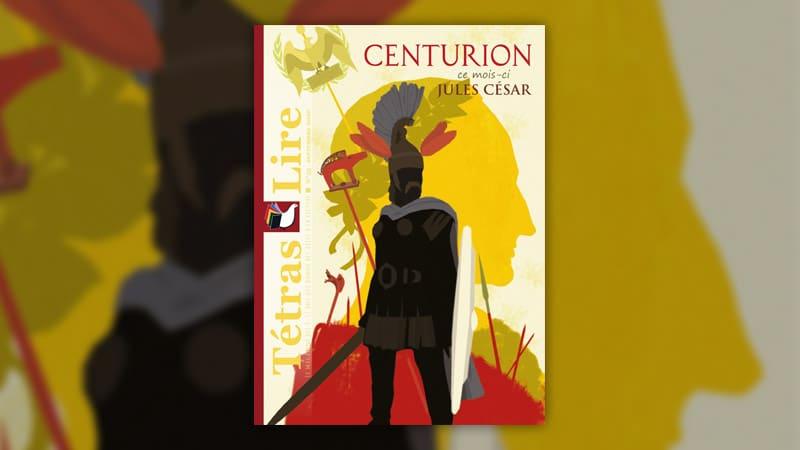 Jules César, Centurion, un nouveau numéro de la revue TétrasLire