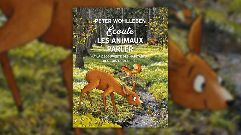 Peter Wohlleben, Ecoute les animaux parler