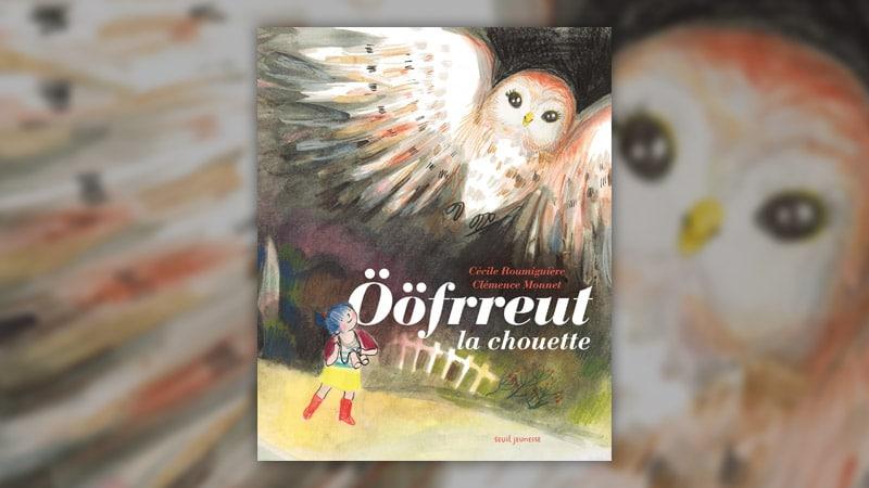 Cécile Roumiguière, Ööfrreut la chouette