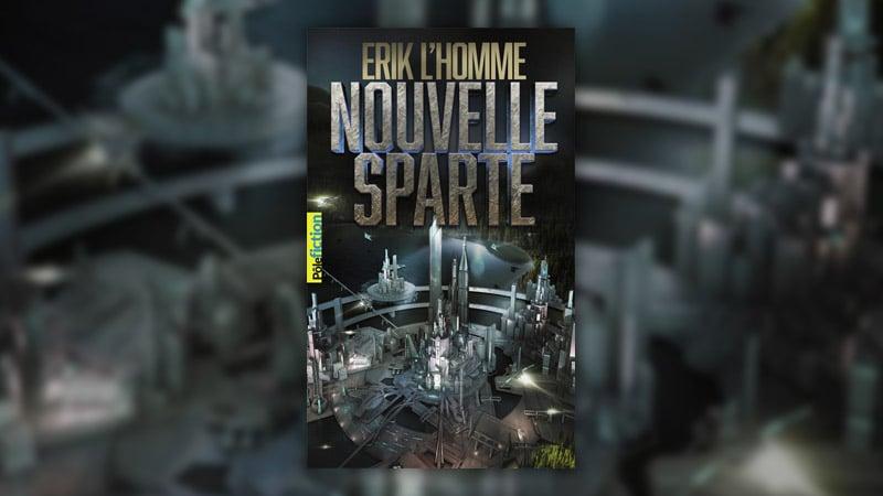 Erik L'Homme, Nouvelle Sparte