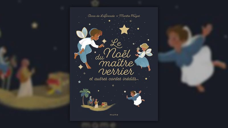 Anna de Laforcade, Le Noël du maître verrier et autres contes inédits